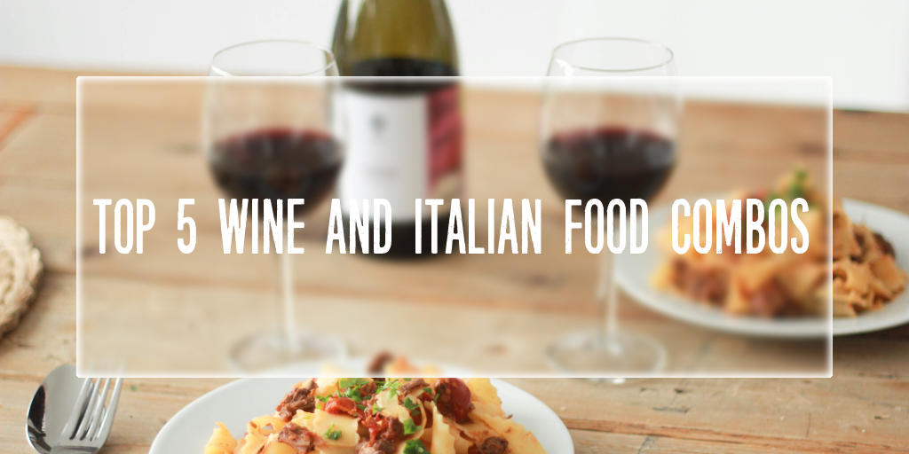 Top 5 wine and Italian food combos